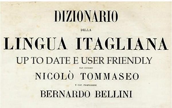 <strong>Il Tommaseo</strong>. Il &#8220;Dizionario della Lingua Itagliana&#8221; scritto in altra epoca
