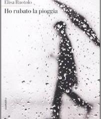 """<strong>Elisa Ruotolo</strong>. Autrice di """"Ho rubato la pioggia"""", racconta il suo intimo sogno"""