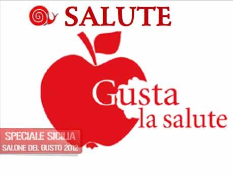 """<strong>Salone del Gusto e Terra Madre 2012</strong>. Slow Food Sicilia """"Gusta la Salute"""""""