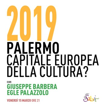 <strong>Al circolo dei lettori di Sabir</strong>: 2019. Palermo Capitale Europea della Cultura?