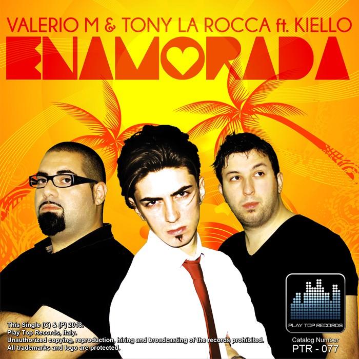 Valerio M & Tony La Rocca feat Kiello – <strong>Enamorada</strong>, nuovo singolo dance per l'estate 2013