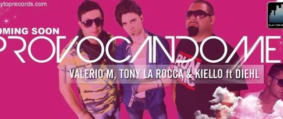 "Valerio M, Tony La Rocca & Kiello ft. Diehl – <strong>""Provocandome""</strong>"