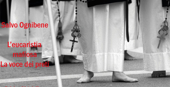 Si presenta &#8220;L&#8217;eucaristia mafiosa&#8221;, il libro di <strong>Salvo Ognibene</strong>