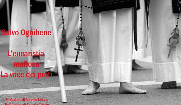 """Si presenta """"L'eucaristia mafiosa"""", il libro di <strong>Salvo Ognibene</strong>"""