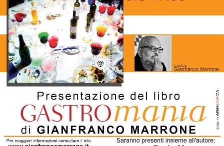 """Presentazione libro """"Gastromania"""" di <strong>Gianfranco Marrone</strong>"""