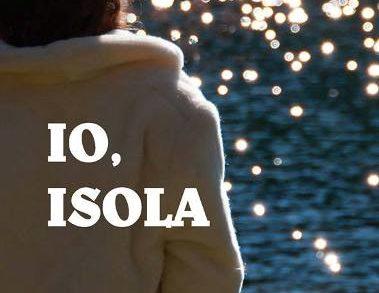 """""""Io, isola"""", l'ultimo lavoro editoriale della scrittrice <strong>Lucia Mazzara</strong>"""