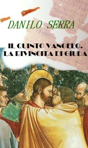 Il quinto Vangelo. La rivincita di Giuda