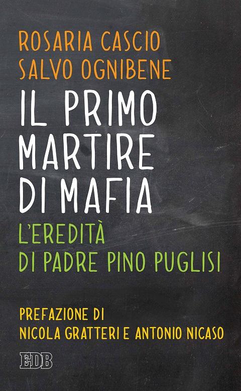 """""""Il primo martire di mafia"""". Un libro sull'eredità di Padre Pino Puglisi"""